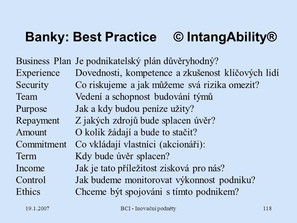 19.1.2007BCI - Inovační podněty118 Business Plan Je podnikatelský plán důvěryhodný? Experience Dovednosti, kompetence a zkušenost klíčových lidí Secur