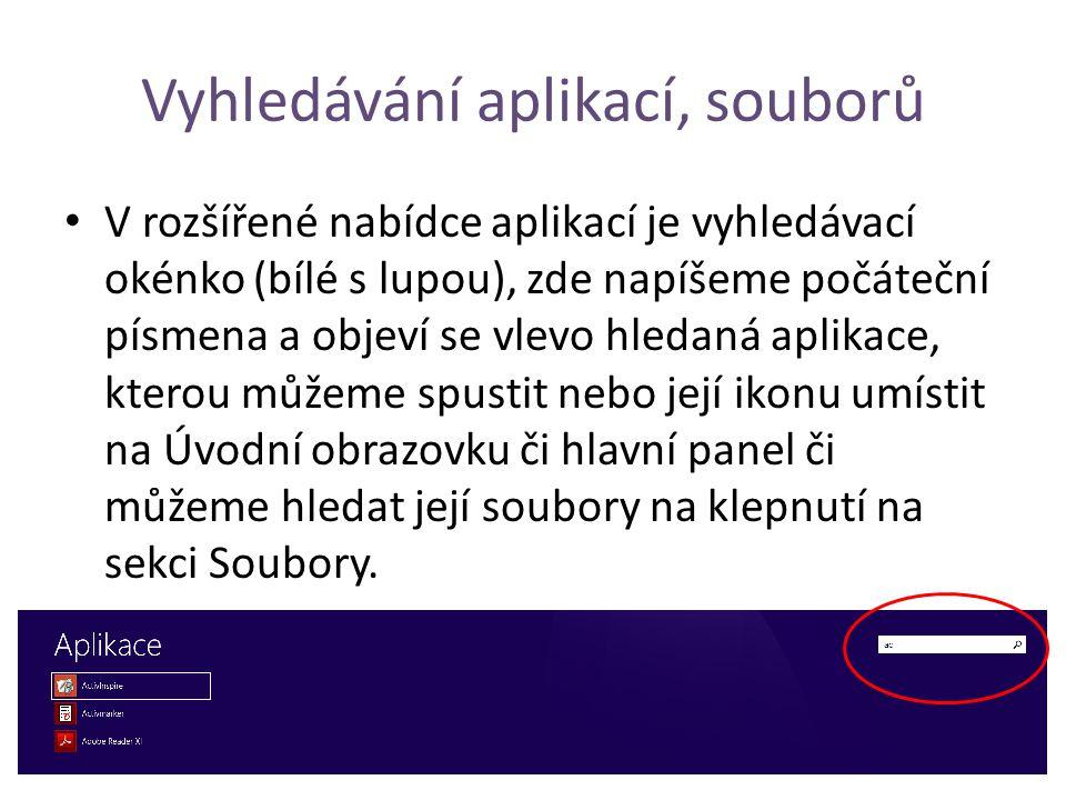 Vyhledávání aplikací, souborů V rozšířené nabídce aplikací je vyhledávací okénko (bílé s lupou), zde napíšeme počáteční písmena a objeví se vlevo hledaná aplikace, kterou můžeme spustit nebo její ikonu umístit na Úvodní obrazovku či hlavní panel či můžeme hledat její soubory na klepnutí na sekci Soubory.