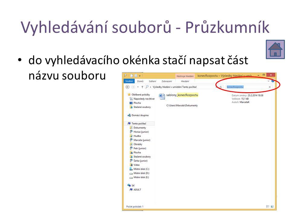 Vyhledávání souborů - Průzkumník do vyhledávacího okénka stačí napsat část názvu souboru