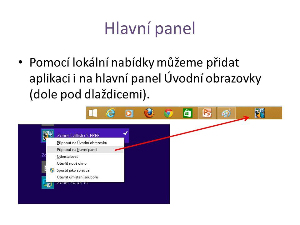 Hlavní panel Pomocí lokální nabídky můžeme přidat aplikaci i na hlavní panel Úvodní obrazovky (dole pod dlaždicemi).