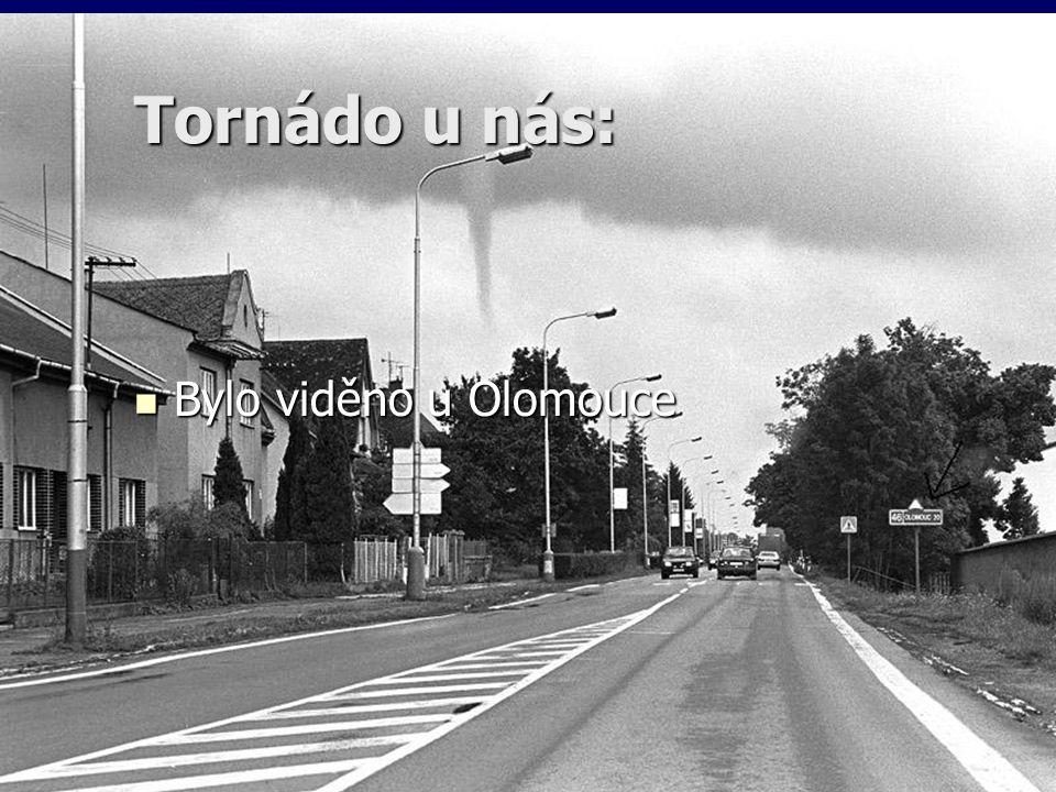 Tornádo u nás: Bylo viděno u Olomouce Bylo viděno u Olomouce