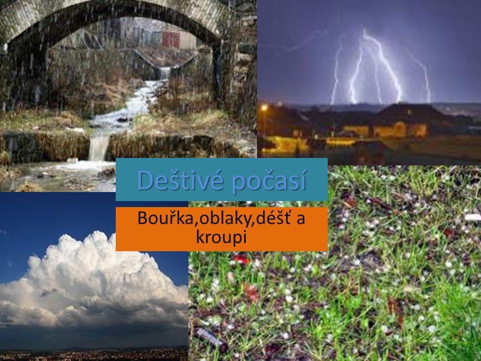 Deštivé počasí Bouřka,oblaky,déšť a kroupi