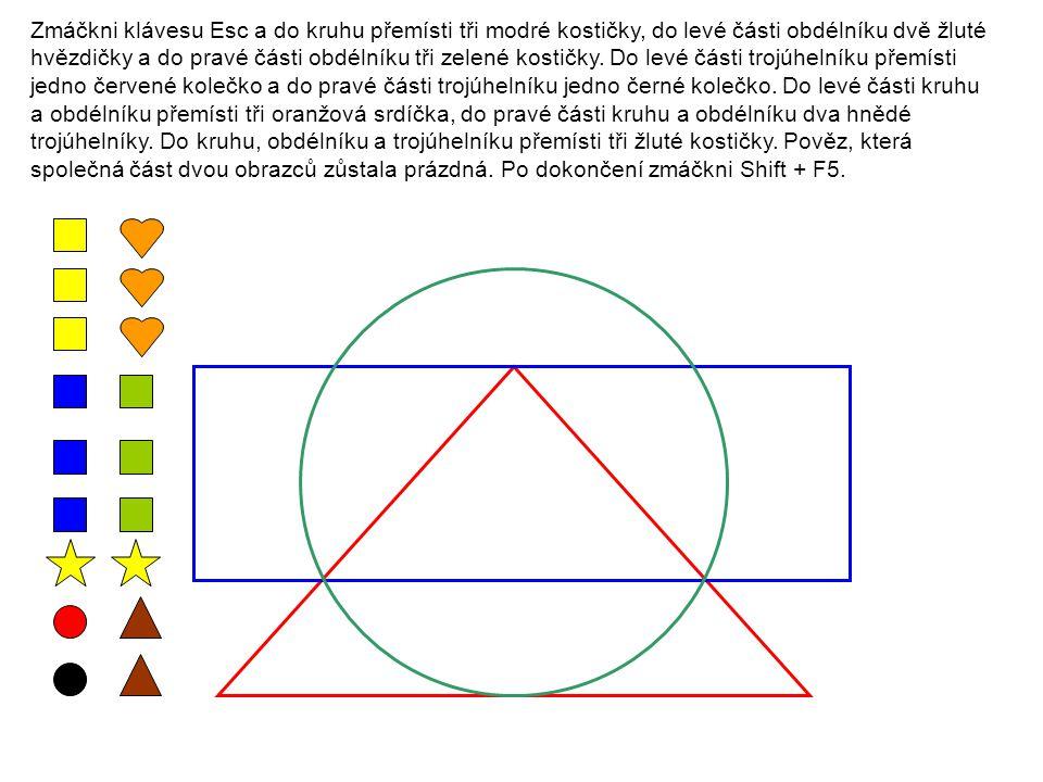 Zmáčkni klávesu Esc a do kruhu přemísti tři modré kostičky, do levé části obdélníku dvě žluté hvězdičky a do pravé části obdélníku tři zelené kostičky