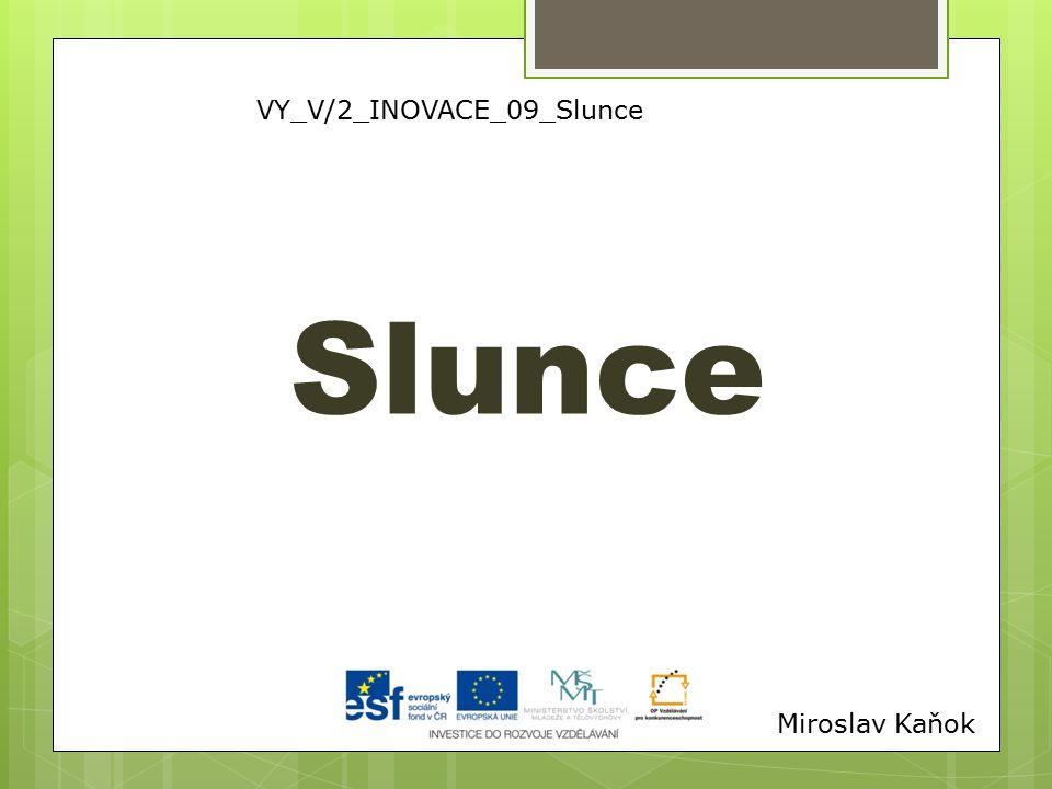 VY_V/2_INOVACE_09_Slunce Slunce Miroslav Kaňok