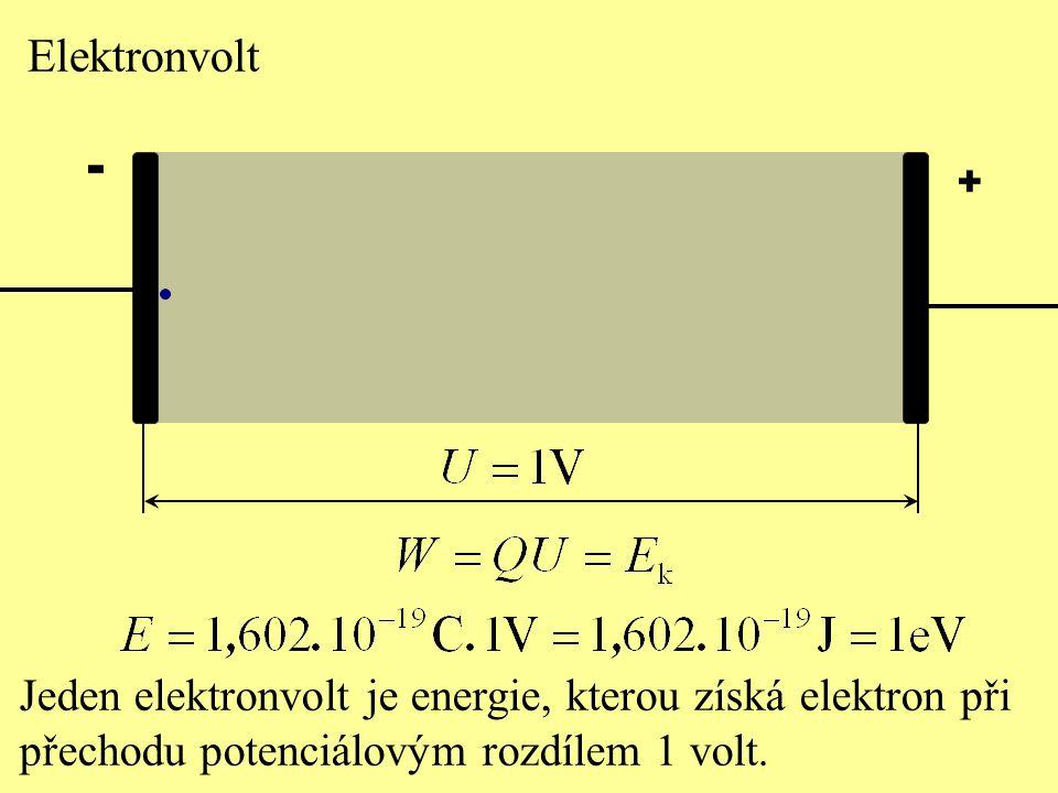 Jeden elektronvolt je energie, kterou získá elektron při přechodu potenciálovým rozdílem 1 volt. + - Elektronvolt
