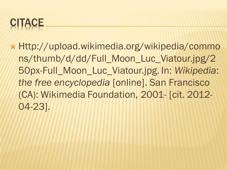  Http://upload.wikimedia.org/wikipedia/commo ns/thumb/d/dd/Full_Moon_Luc_Viatour.jpg/2 50px-Full_Moon_Luc_Viatour.jpg. In: Wikipedia: the free encycl