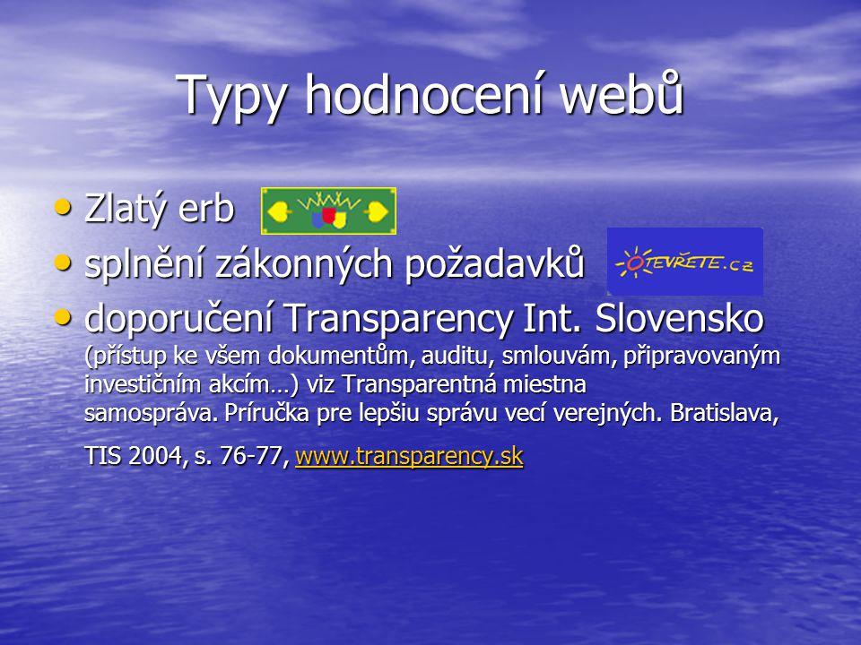 Typy hodnocení webů Zlatý erb Zlatý erb splnění zákonných požadavků splnění zákonných požadavků doporučení Transparency Int. Slovensko (přístup ke vše