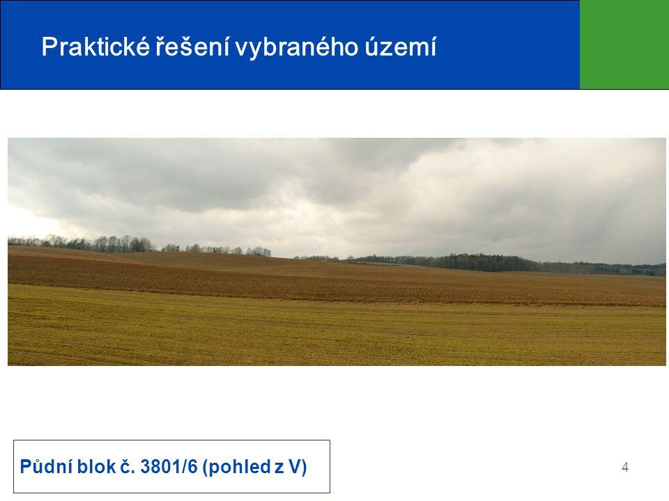 4 Praktické řešení vybraného území Půdní blok č. 3801/6 (pohled z V)