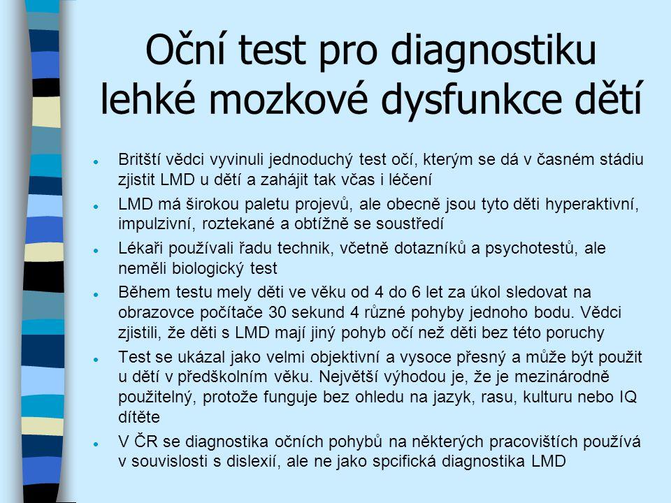 Oční test pro diagnostiku lehké mozkové dysfunkce dětí l Britští vědci vyvinuli jednoduchý test očí, kterým se dá v časném stádiu zjistit LMD u dětí a