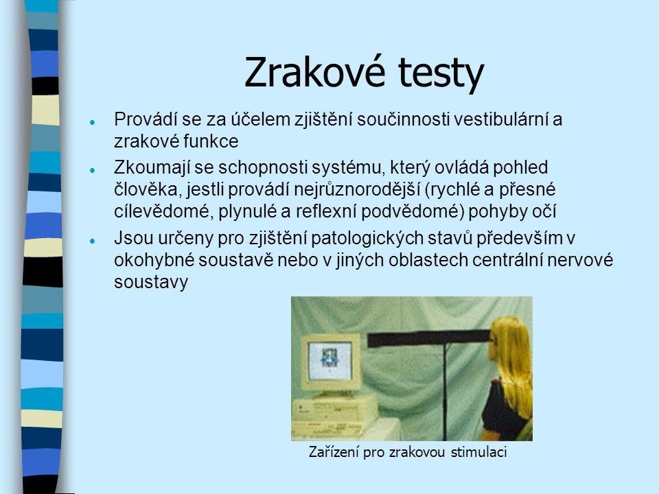 Zrakové testy l Provádí se za účelem zjištění součinnosti vestibulární a zrakové funkce l Zkoumají se schopnosti systému, který ovládá pohled člověka,