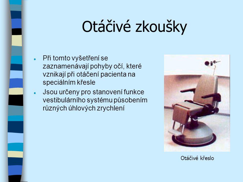 Polohový a poziční nystagmus l Používá se k zjištění pohybu očí pod vlivem změny polohy vyšetřovaného l Tento test je základní diagnostickou metodou pro určení benigní polohové závrati Křeslo pro polohové testy