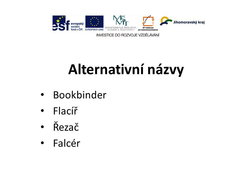 Alternativní názvy Bookbinder Flacíř Řezač Falcér