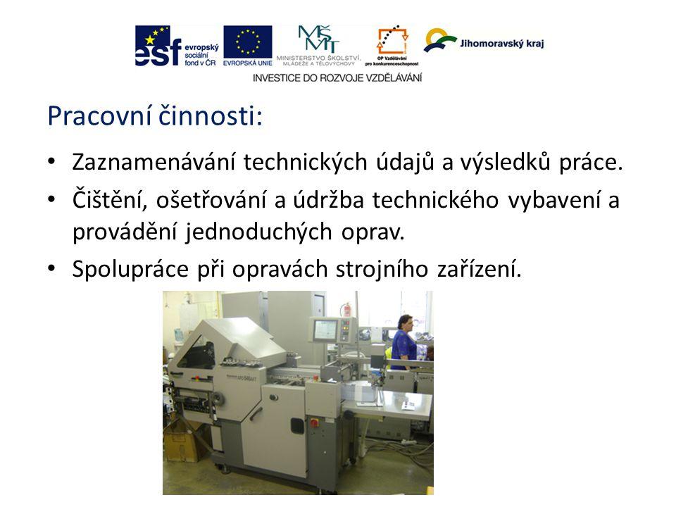 Pracovní činnosti: Zaznamenávání technických údajů a výsledků práce.