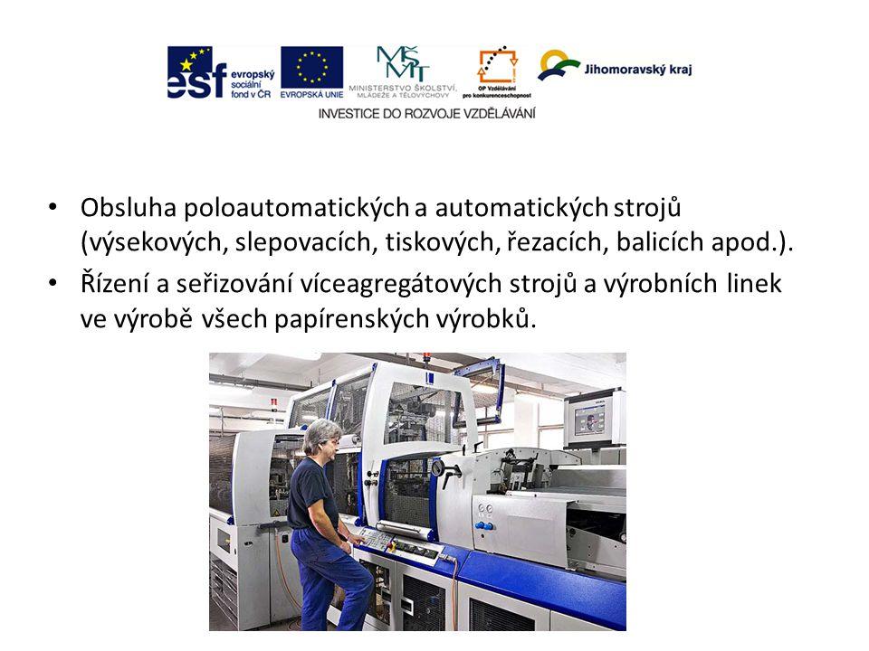 Obsluha poloautomatických a automatických strojů (výsekových, slepovacích, tiskových, řezacích, balicích apod.).