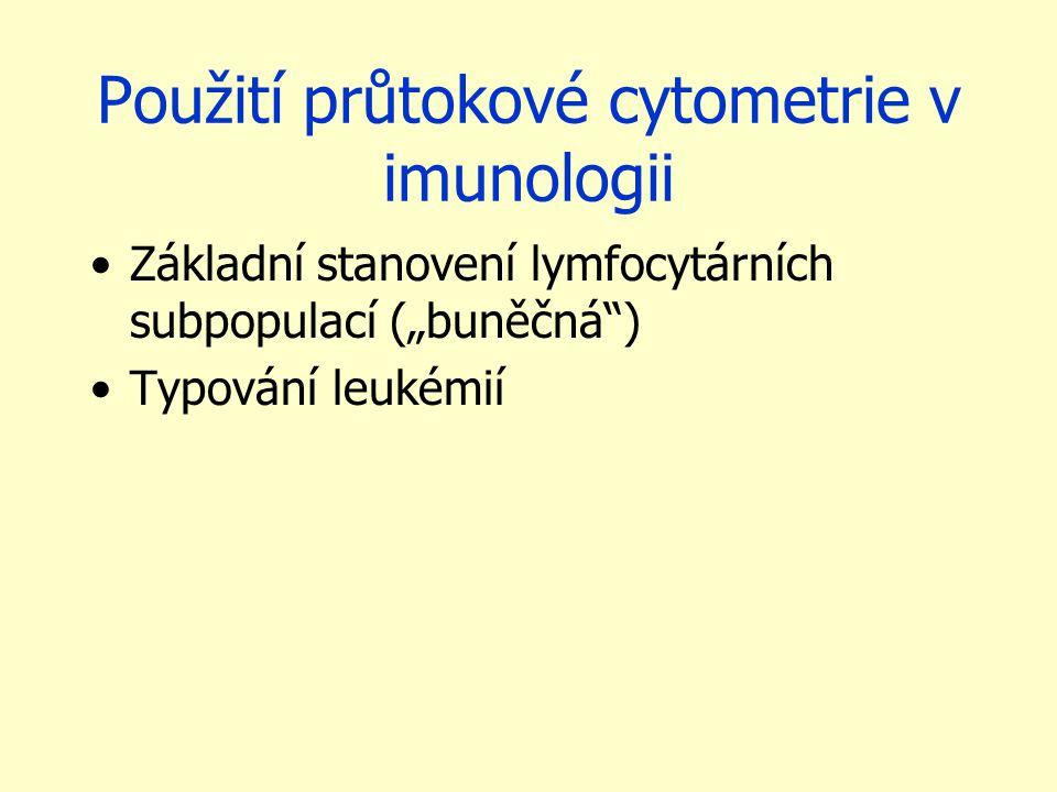 """Použití průtokové cytometrie v imunologii Základní stanovení lymfocytárních subpopulací (""""buněčná"""") Typování leukémií"""