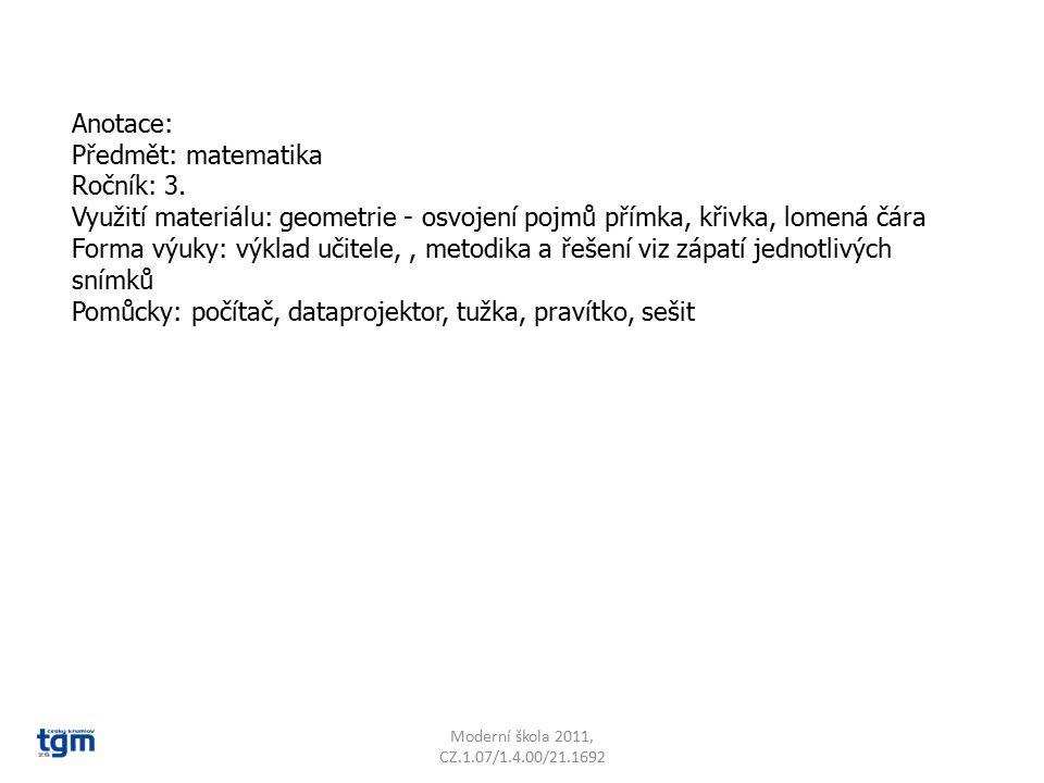Moderní škola 2011, CZ.1.07/1.4.00/21.1692 Známe přímé čáry, křivé čáry a lomené čáry.