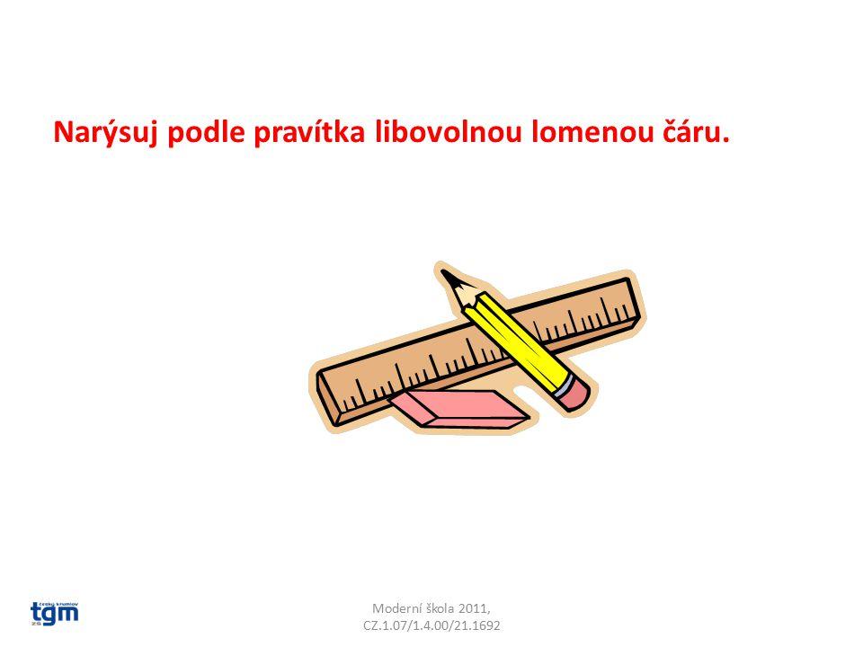Moderní škola 2011, CZ.1.07/1.4.00/21.1692 Narýsuj podle pravítka libovolnou lomenou čáru.