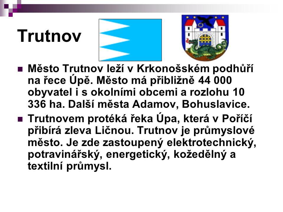 Trutnov Město Trutnov leží v Krkonošském podhůří na řece Úpě.