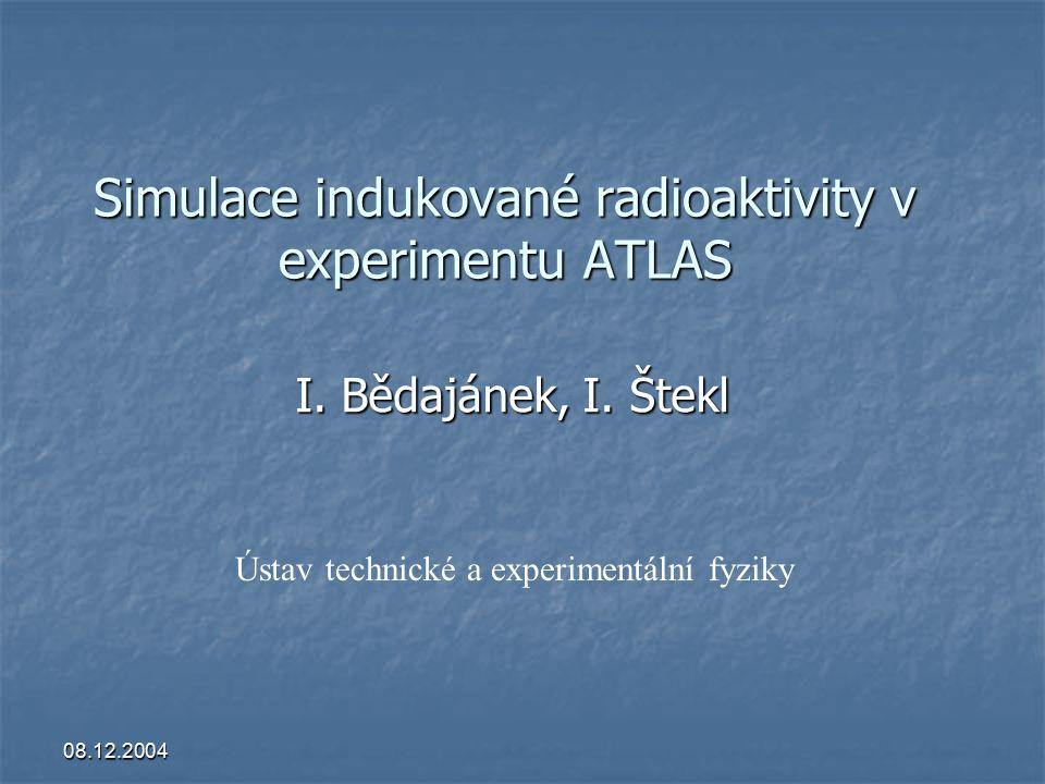 08.12.2004 Ekvivalentní dávkový příkon [µSv/h] po 250 dnech vypnutí LHC v oblasti urychlovačové trubice