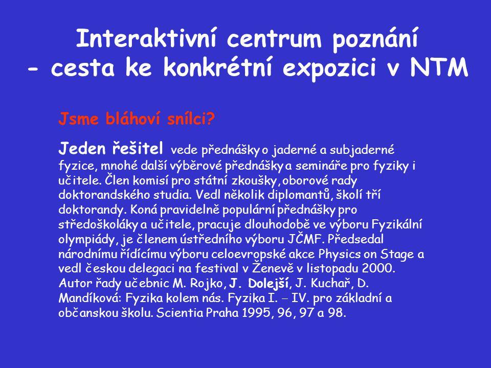 Interaktivní centrum poznání - cesta ke konkrétní expozici v NTM Jsme bláhoví snílci.