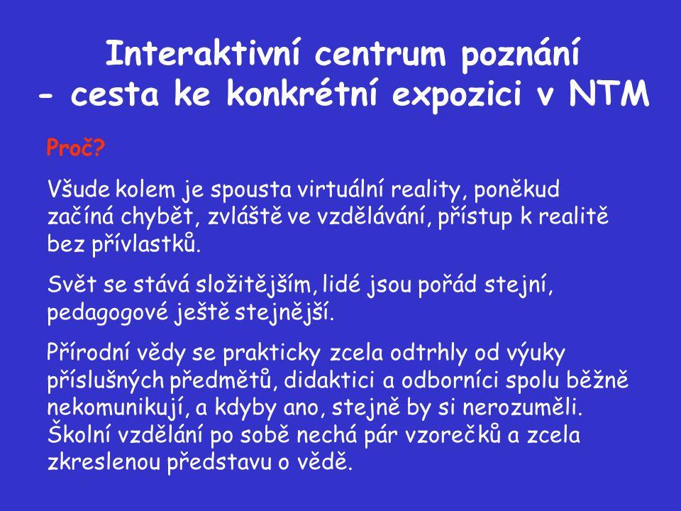 Interaktivní centrum poznání - cesta ke konkrétní expozici v NTM Proč.