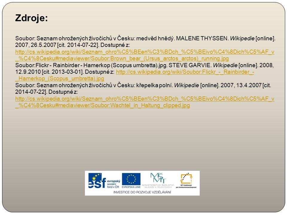 Zdroje: Soubor: Seznam ohrožených živočichů v Česku: medvěd hnědý. MALENE THYSSEN. Wikipedie [online]. 2007, 26.5.2007 [cit. 2014-07-22]. Dostupné z: