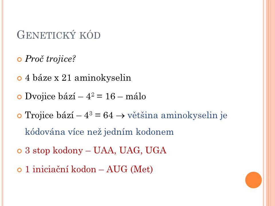 G ENETICKÝ KÓD Obr. 1: genetický kód