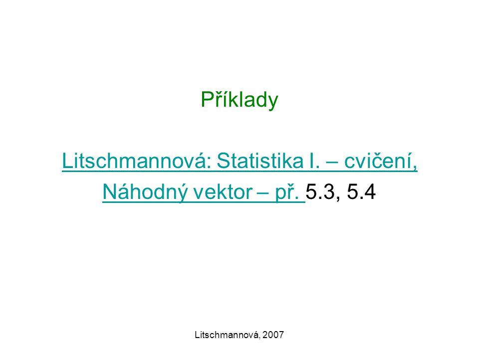 Litschmannová, 2007 Příklady Litschmannová: Statistika I.