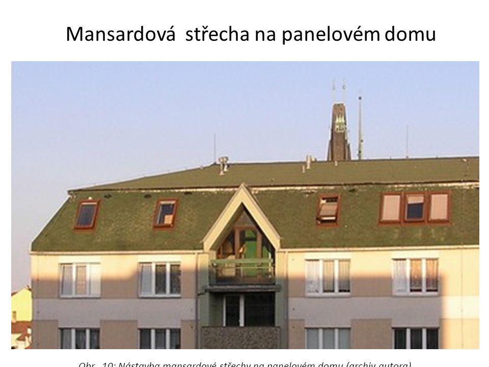 Mansardová střecha na panelovém domu Obr. 10: Nástavba mansardové střechy na panelovém domu (archiv autora)