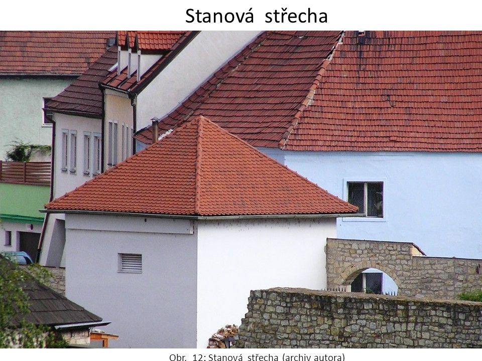 Stanová střecha Obr. 12: Stanová střecha (archiv autora)