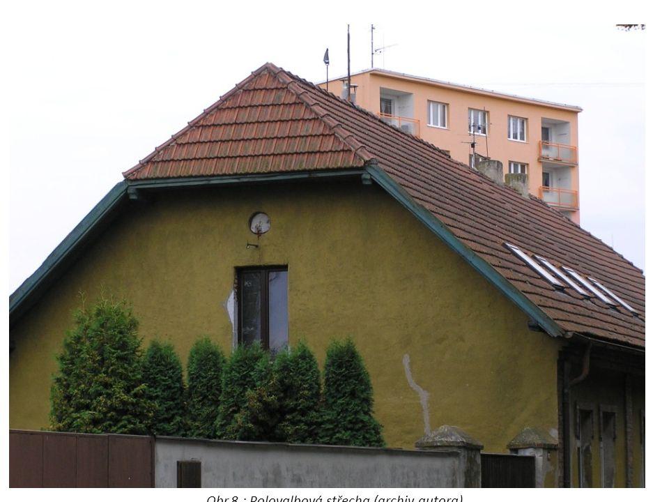Mansardová střecha Obr.9 : Mansardová střecha (archiv autora)