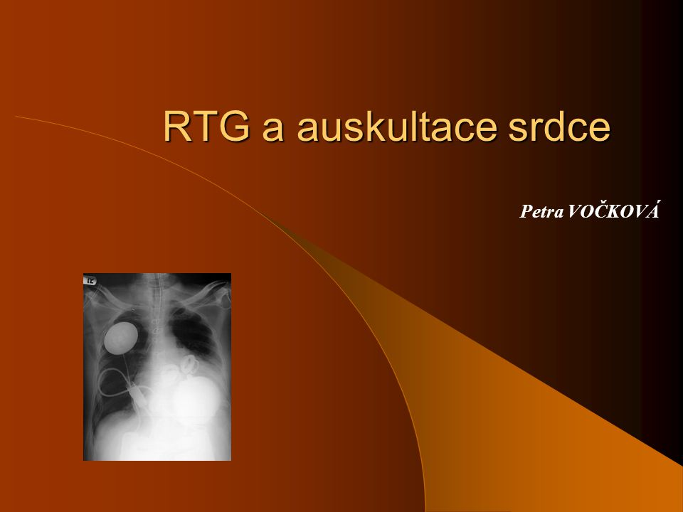 RTG obraz srdce Srdce je většinou zobrazováno v předozadní projekci či tzv.