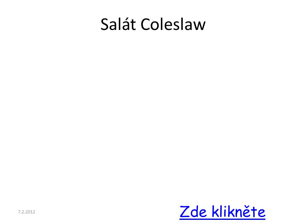 7.2.2012 Salát Coleslaw Chutná Vám salát coleslaw z KFC?.