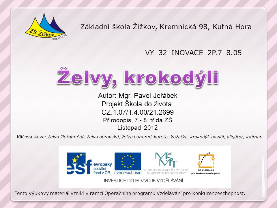 VY_32_INOVACE_2P.7_8.05 Autor: Mgr.