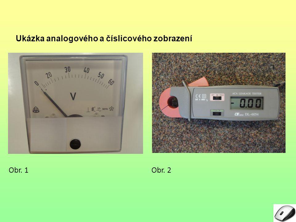 Ukázka analogového a číslicového zobrazení Obr. 1 2
