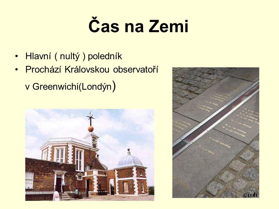 Čas na Zemi Datová mez = 180° z.d. Při přechodu této hranice dochází ke změně datumu.