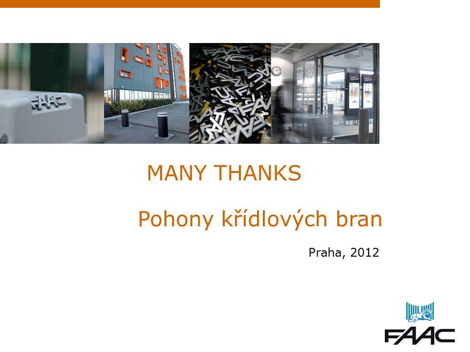 Pohony křídlových bran Praha, 2012 MANY THANKS
