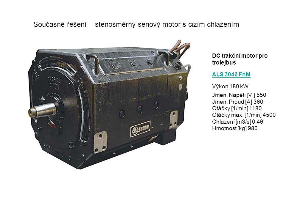 DC trakční motor pro trolejbus ALS 3046 FnM Výkon 180 kW Jmen. Napětí [V ] 550 Jmen. Proud [A] 360 Otáčky [1/min] 1180 Otáčky max. [1/min] 4500 Chlaze