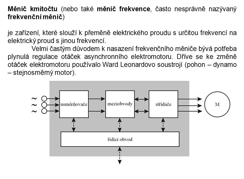 Měnič kmitočtu (nebo také měnič frekvence, často nesprávně nazývaný frekvenční měnič) je zařízení, které slouží k přeměně elektrického proudu s určito