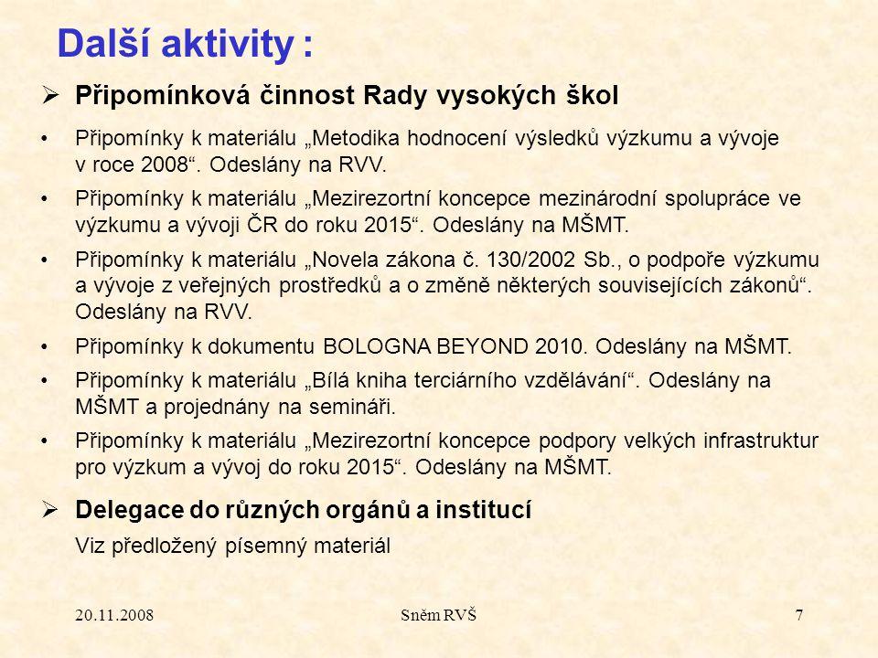 """20.11.2008Sněm RVŠ7 Další aktivity :  Připomínková činnost Rady vysokých škol Připomínky k materiálu """"Metodika hodnocení výsledků výzkumu a vývoje v roce 2008 ."""
