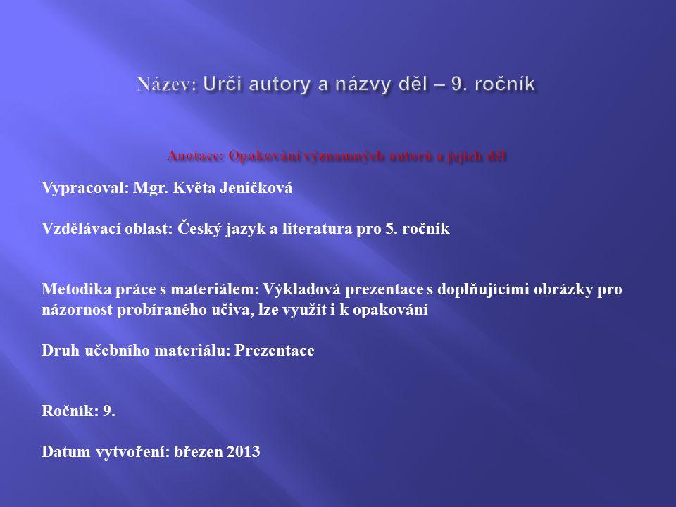 Vypracoval: Mgr. Květa Jeníčková Vzdělávací oblast: Český jazyk a literatura pro 5.