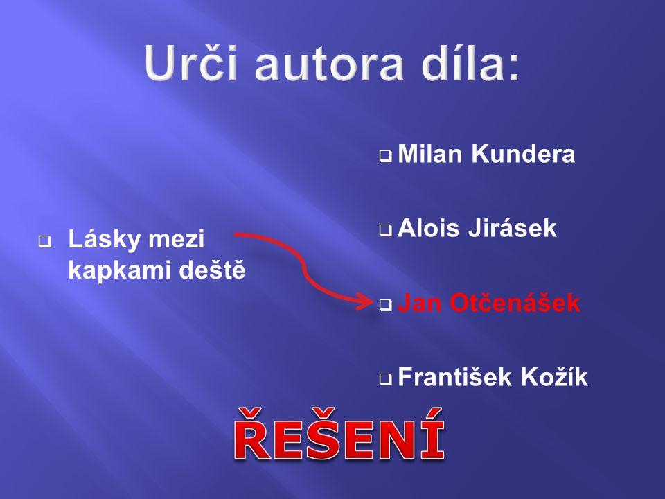  Lásky mezi kapkami deště  Milan Kundera  Alois Jirásek  Jan Otčenášek  František Kožík