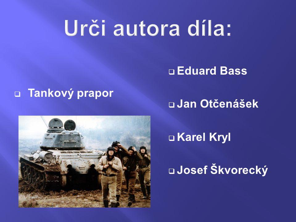  Tankový prapor  Eduard Bass  Jan Otčenášek  Karel Kryl  Josef Škvorecký