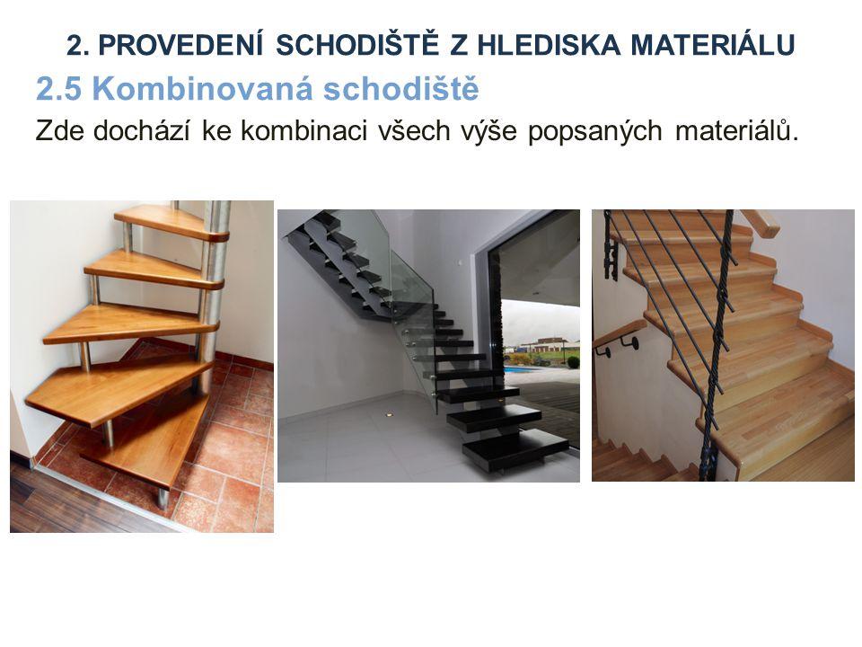 Předložené schodiště se dělí na: - schody pevně spojené s budovou.