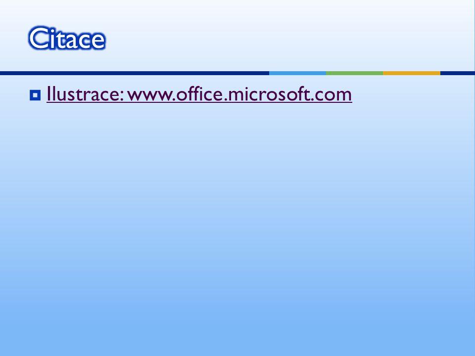  Ilustrace: www.office.microsoft.com Ilustrace: www.office.microsoft.com