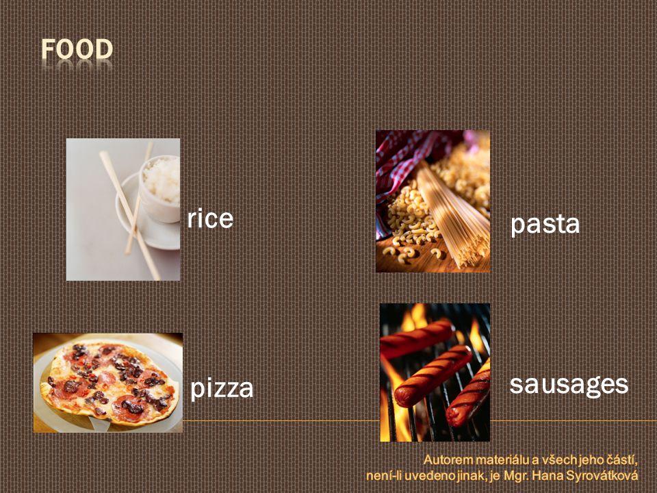 rice pasta pizza sausages