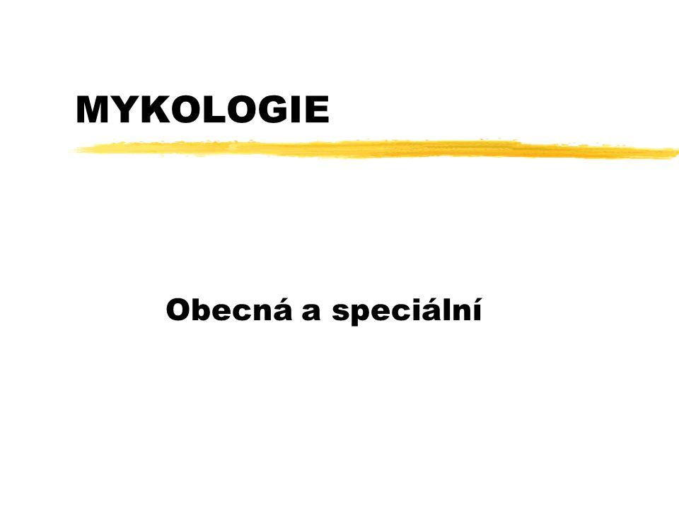 MYKOLOGIE Obecná a speciální
