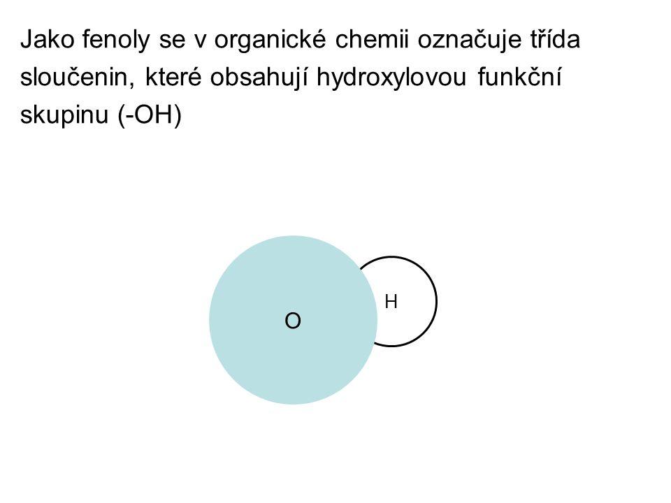 H O Jako fenoly se v organické chemii označuje třída sloučenin, které obsahují hydroxylovou funkční skupinu (-OH)