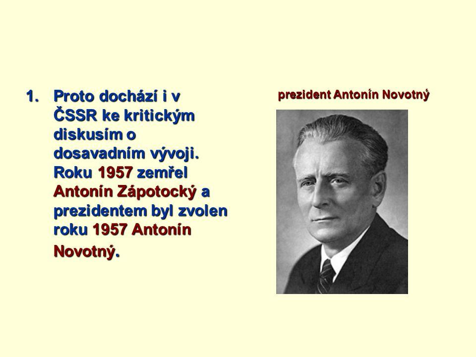 1.Proto dochází i v ČSSR ke kritickým diskusím o dosavadním vývoji.