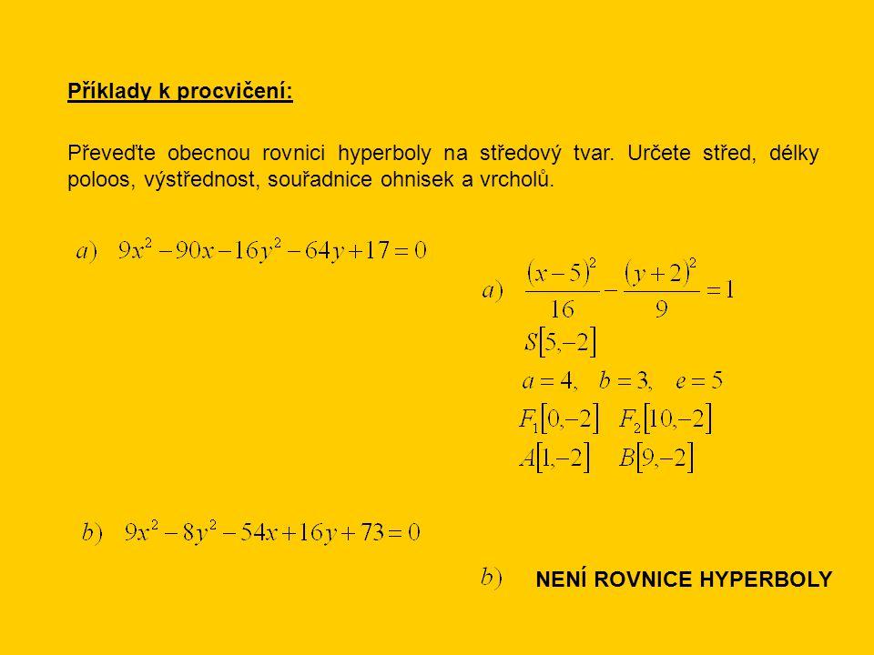 Příklady k procvičení: Převeďte obecnou rovnici hyperboly na středový tvar.